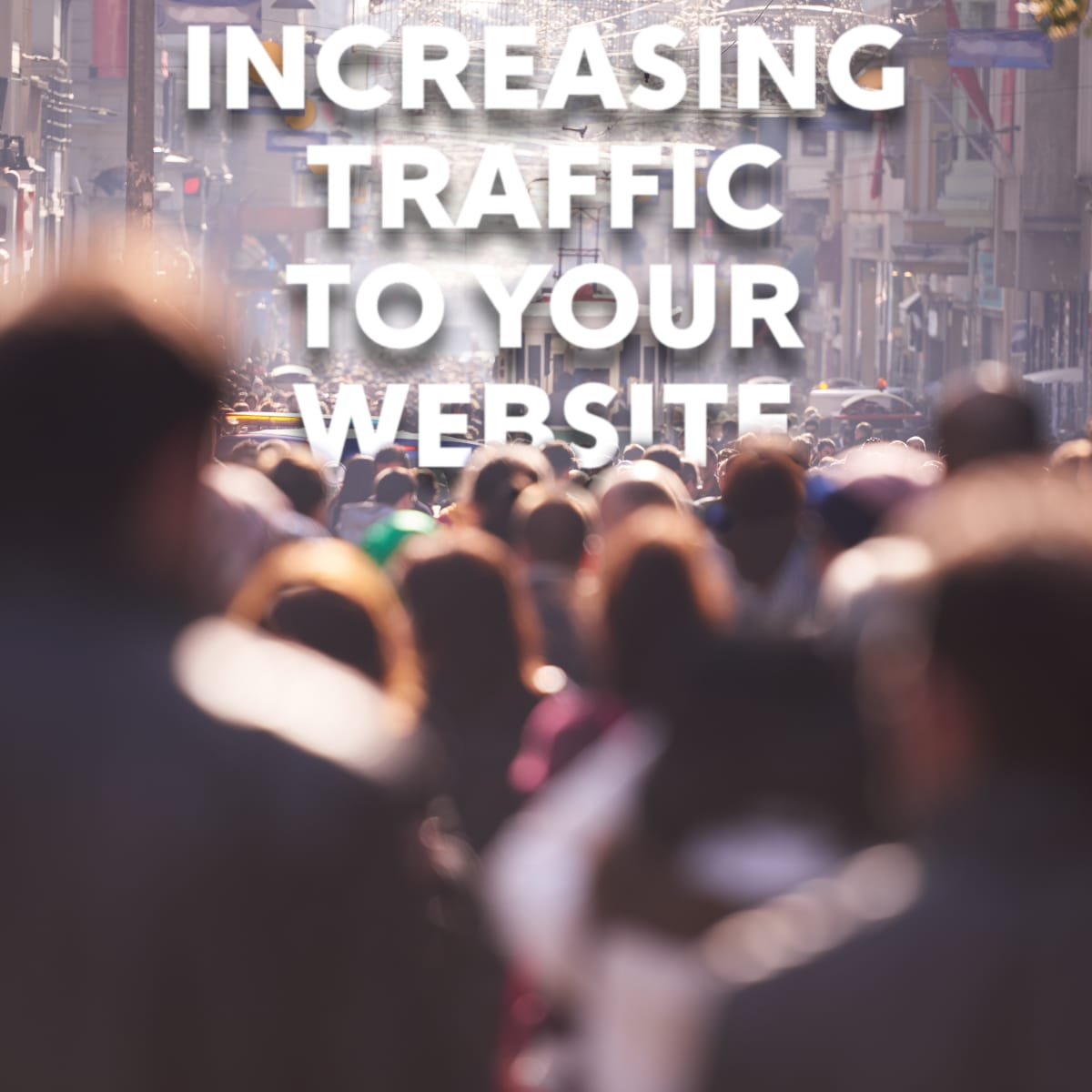 How Can I Increase Traffic To My Website